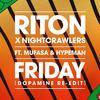 riton x nightcrawlers ft mufasa & hypeman - friday (dopamine re-edit)
