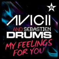 Cover: AVICII & SEBASTIEN DRUMS – MY FEELINGS FOR YOU